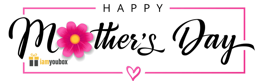 Celebrate your mom on Mother's Day.