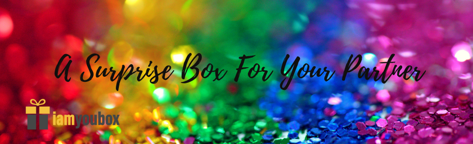 5 Reasons Why You Should Get A Surprise Box For Your Partner